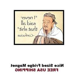 271 - Funny Confucius Saying Refrigerator Fridge Magnet