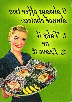 Two Dinner Choices Fridge Magnet, Funny, Novelty, Quirky, Gi